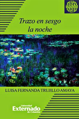 """""""Trazo en sesgo la noche"""" de Luisa Fernanda Trujillo"""