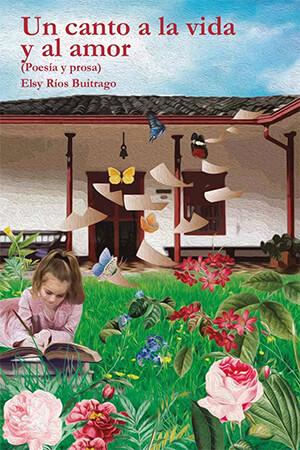 Portada del libro «Un canto a la vida y al amor» de Elsy Ríos Buitrago