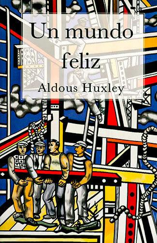 Portada del libro «Un mundo feliz» de Aldous Huxley