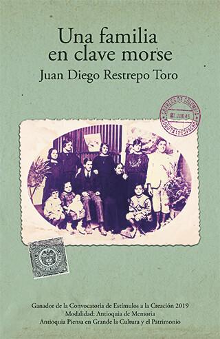 Portada del libro «Una familia en clave morse» de Juan Diego Restrepo Toro