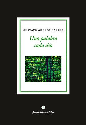 """""""Una palabra cada día"""" de Gustavo Adolfo Garcés"""