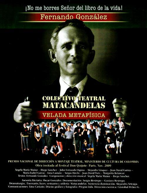 Fernando González: Velada Metafísica - Colectivo Teatral Matacandelas