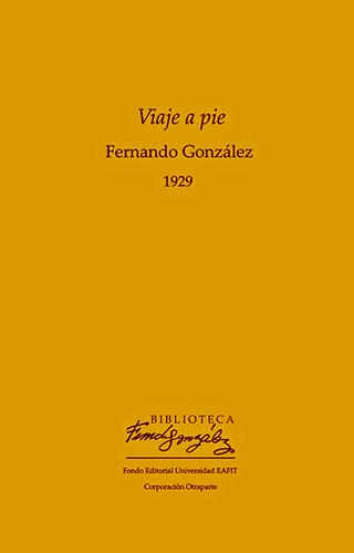 Portada del libro «Viaje a pie» de Fernando González
