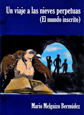 """""""Un viaje a las nieves perpetuas (El mundo inscrito)"""" de Mario Melguizo Bermúdez"""