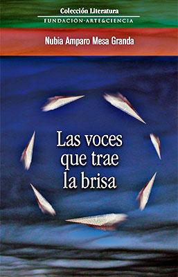 """""""Las voces que trae la brisa"""" de Nubia Mesa"""