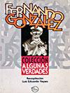 """""""Algunas verdades de Fernando González"""" - Luis Eduardo Yepes (compilador)"""