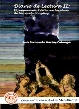 """""""Diario de lectura II: El pensamiento estético en las obras de Fernando González"""" por Luis Fernando Macías"""