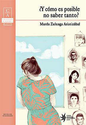 """""""¿Y cómo es posible no saber tanto?"""" de Marda Zuluaga Aristizábal"""