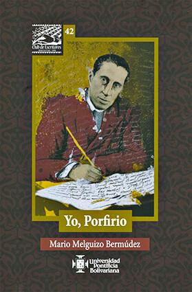 «Yo, Porfirio» de Mario Melguizo Bermúdez