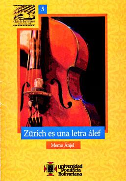"""""""Zürich es una letra álef"""" de José Guillermo Ánjel (Memo Ánjel)"""